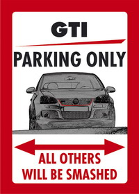 GTI PARKING ONLY US-style parking sign